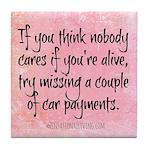 Nobody Cares (Funny Zen) Tile Coaster