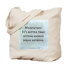 Meditation: Sitting Around (Funny Zen) Tote Bag