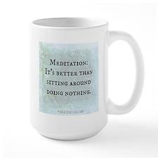 Meditation: Sitting Around (Funny Zen) Mug