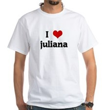 I Love juliana Shirt