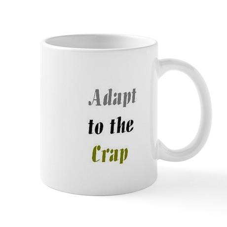 Adapt to the Crap Mug