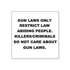 """gun laws 2 Square Sticker 3"""" x 3"""""""