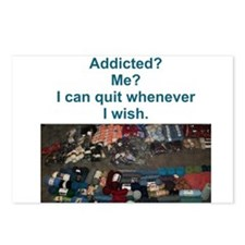 Addicted? Me? I can quit whenever I wish. Postcard