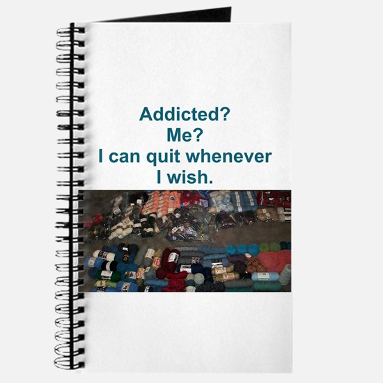 Addicted? Me? I can quit whenever I wish. Journal