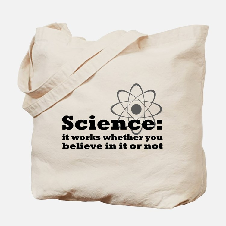 Science Works No Matter What Tote Bag