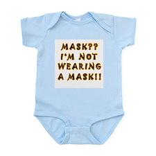 Mask? I'm not wearing one Infant Bodysuit