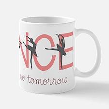 Dance Like There's No Tomorrow Mug