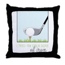 Daily Dose of Iron Throw Pillow
