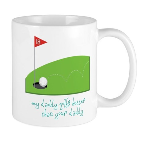 My Daddy's Better Mug