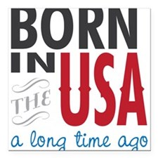 "A Long Time Ago Square Car Magnet 3"" x 3"""