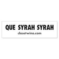 Que Syrah Syrah Bumper Bumper Sticker