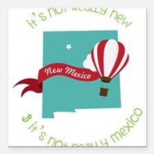 "It's Not Mexico Square Car Magnet 3"" x 3"""