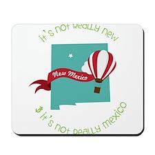 It's Not Mexico Mousepad