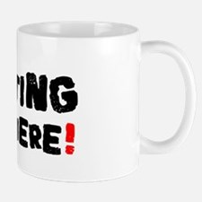GETTING NOWHERE! Small Mug
