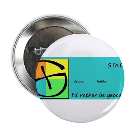 """I'd rather be Geocaching! 2.25"""" Button"""