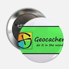 """Geocachers Do It In the Woods! 2.25"""" Button"""