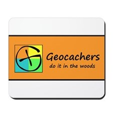 Geocachers do it in the woods! Mousepad