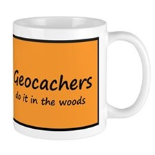 Geocachers do it in the woods! Small Mugs