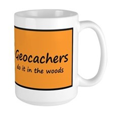 Geocachers do it in the woods! Mug