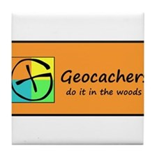 Geocachers do it in the woods! Tile Coaster