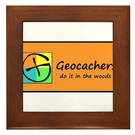 Geocachers do it in the woods! Framed Tile