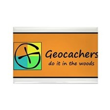 Geocachers do it in the woods! Rectangle Magnet