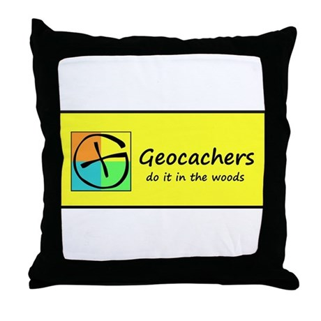 Geocachers do it in the woods! Throw Pillow