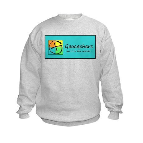 Geocachers do it in the woods Sweatshirt
