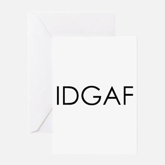 idgaf10x10.jpg Greeting Card