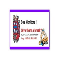 "Bus_Monitor_Bullys Square Sticker 3"" x 3"""