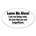 Leave Me Alone! Oval Sticker