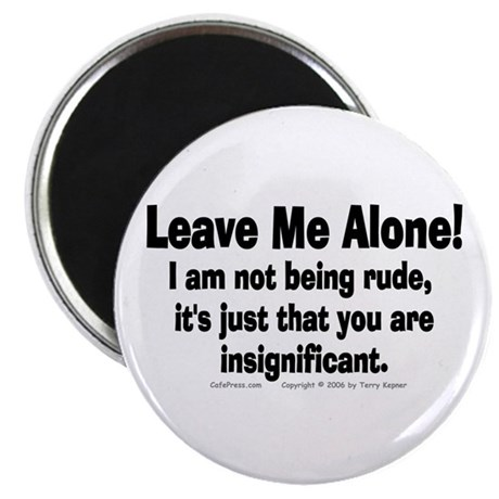 "Leave Me Alone! 2.25"" Magnet (100 pack)"
