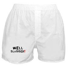 WELL SLUGGED! Boxer Shorts