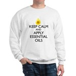 Keep Calm and Apply Essential Oils Sweatshirt