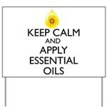 Keep Calm and Apply Essential Oils Yard Sign