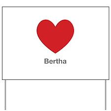Bertha Big Heart Yard Sign