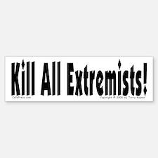 Kill Extremists Bumper Bumper Bumper Sticker