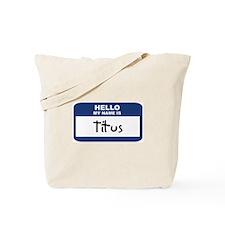 Hello: Titus Tote Bag