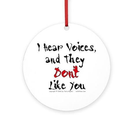 Hear Voices... Ornament (Round)