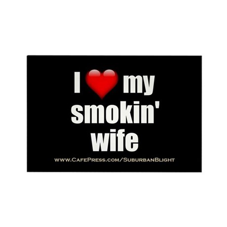 """""""Love My Smokin' Wife"""" Rectangle Magnet (10 pack)"""