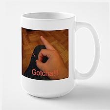 Gotcha!!! Mug