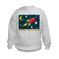 Blasting Through Space Sweatshirt