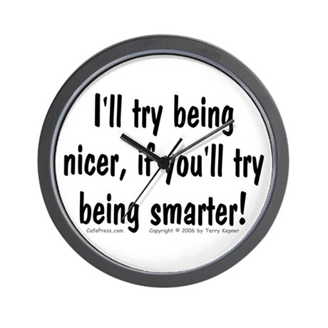 Try Being Nicer (txt) Wall Clock
