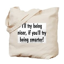 Try Being Nicer (txt) Tote Bag