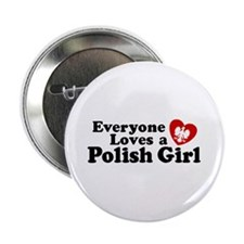 Everyone Loves a Polish Girl Button