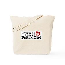 Everyone Loves a Polish Girl Tote Bag