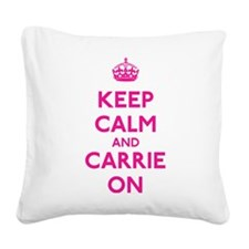 Keep Calm and Carrie On Square Canvas Pillow