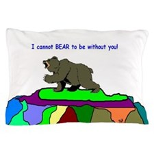 2013 Bear Need YOU Pillow Case