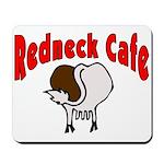 Redneck Cafe Mousepad