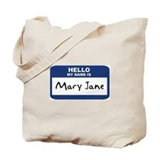 Hello: Mary Jane Tote Bag